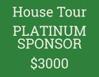 HOUSE TOUR PLATINUM SPONSORSHIP