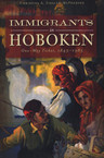 Book:  Immigrants in Hoboken:  One-way Ticket, 1845-1985