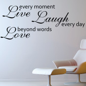 Live every moment, laugh every day, love beyond words wall quote stickers