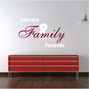 Family Always & Forever Wall Quote Sticker