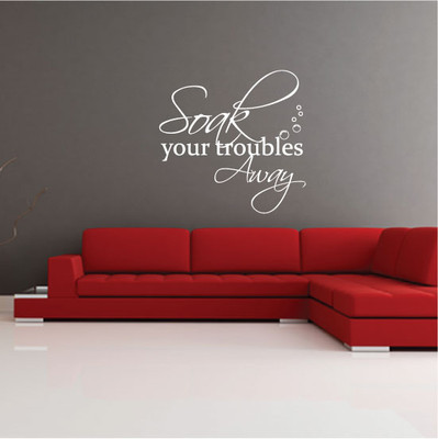 Soak your troubles away wall quote sticker