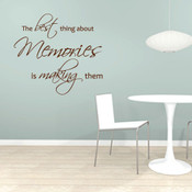 The best thing about memories is making them wall quote sticker