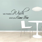 We made a wish and you came true wall quote sticker