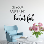 Be Your Own Kind Of Beautiful - 2085