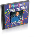A Twisted Mind CD by Ken Davis