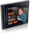 Healing the Wounded Heart CD by Ken Davis