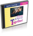 Living and Laughing Together CD by Ken Davis