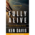 Fully Alive (Small Group Leaders Kit) by Ken Davis