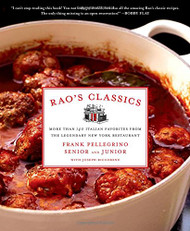 Rao's Classics: More Than 140 Italian Favorites from the Legendary New York Restaurant