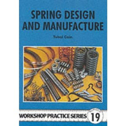 Workshop Practice Series 19 - Spring Design and Manufacture