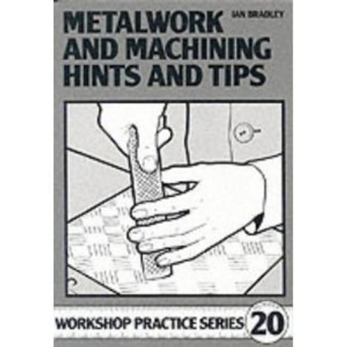 Workshop Practice Series 20 - Metalwork and Machining Tips