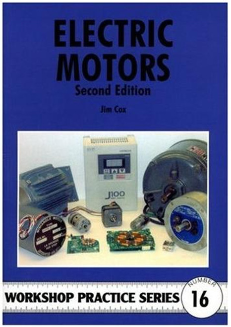 Workshop Practice Series 16 - Electric Motors