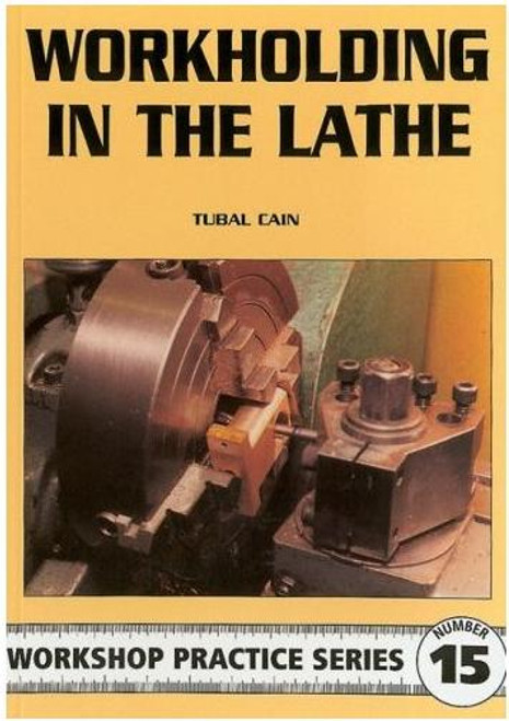 Workshop Practice Series 15 - Workholding in the Lathe