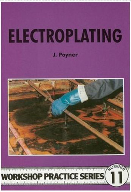 Workshop Practice Series 11 - Electroplating