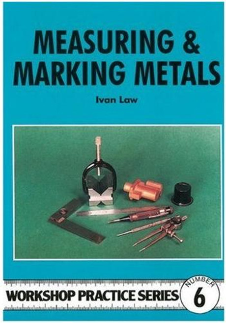 Workshop Practice Series 06 - Measuring & Marking Metals