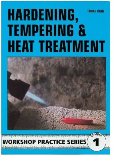 Workshop Practice Series 01 - Hardening, Tempering & Heat Treatment