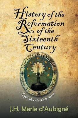 History of the Reformation of the Sixteenth Century