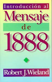 1888 Message--An Introduction, The (Spanish) / Wieland, Robert J