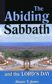 Abiding Sabbath and the Lord's Day / Jones, Alonzo Trevier
