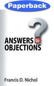 Answers to Objections / Nichol, Francis D / Paperback