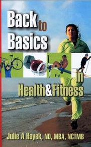 Back to Basics in Health and Fitness / Hayek, Julie