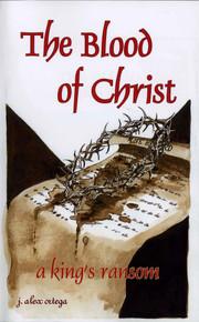 Blood of Christ, The / Ortega, Alex