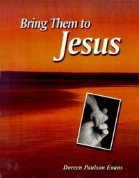 Bring Them to Jesus / Evans, Doreen Paulson