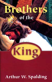 Brothers of the King / Spalding, Arthur Whitefield
