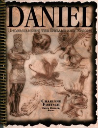 Daniel: Understanding the Dreams and Visions / Fortsch, Charlene / Closeout