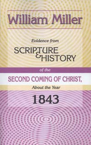 Evidence from Scripture & History of the Second Coming of Christ, About the Year 1843 / Miller, William