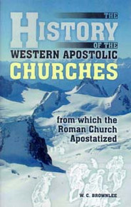 History of the Western Apostolic Churches, The / Brownlee, W C