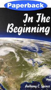 In the Beginning / Spence, Anthony C