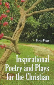 Inspirational Poetry & Plays for the Christian / Biggs, Olivia