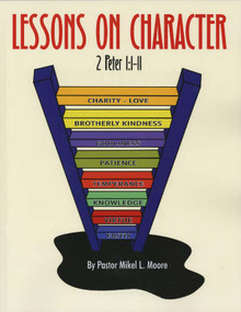 Lessons on Character / Moore, Pastor Mikel L