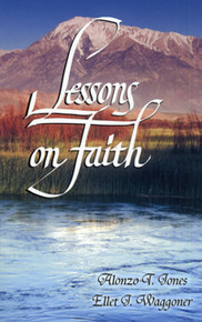 Lessons on Faith / Jones, Alonzo Trevier; Waggoner, Ellet Joseph
