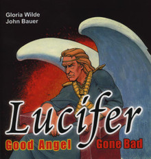 Lucifer, Good Angel Gone Bad / Wilde, Gloria
