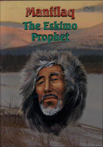 Maniilaq, The Eskimo Prophet (DVD) / LLT Productions