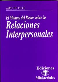 Ministry Releases #3--Interpersonal Relationships (Spanish) / DeVille, Jard