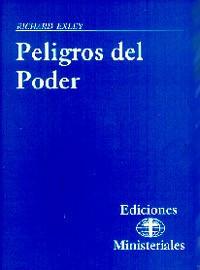 Ediciones Ministeriales #6--Peligros Poder / Exley, Richard