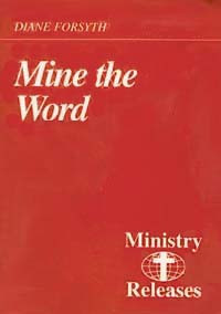 Ministry Releases #15--Mine the Word / Forsyth, Diane