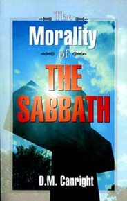 Morality of the Sabbath, The / Canright, Dudley Marvin
