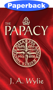 Papacy, The / Wylie, J A