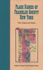 Place Names of Franklin County New York / Harder, Kelsie B & Poole, Carol P / Paperback