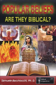 Popular Beliefs: Are They Biblical? / Bacchiocchi, Samuele