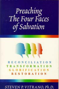 Preaching the Four Faces of Salvation / Vitrano, Steven P, PhD
