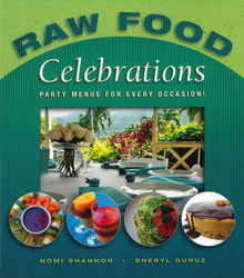 Raw Food Celebrations / Shannon, Nomi; Duruz, Sheryl