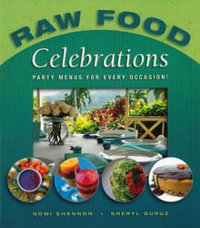 Raw Food Celebrations / Shannon, Nomi; Duruz, Sheryl