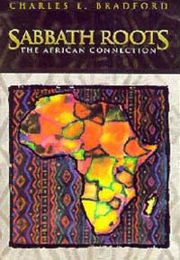 Sabbath Roots: The African Connection / Bradford, Charles E