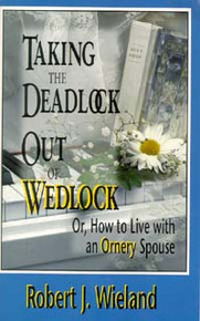 Taking the Deadlock Out of Wedlock / Wieland, Robert J
