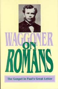 Waggoner on Romans / Waggoner, Ellet Joseph